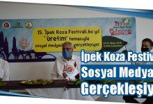 Photo of İpek Koza Festivali Sosyal Medyada Gerçekleşiyor