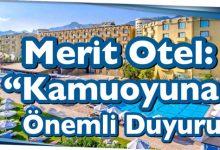 """Photo of Merit Otel: """"Kamuoyuna Önemli Duyuru"""""""