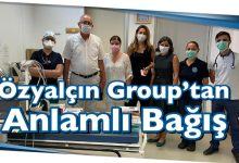 Photo of Özyalçın Group'tan Anlamlı Bağış