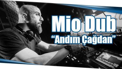 """Photo of Mio Dub """"Andım Çağdan"""""""