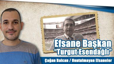 """Photo of Efsane Başkan """"Turgut Esendağlı"""""""