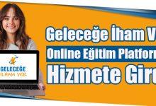 Photo of Geleceğe İham Ver Online Eğitim Platformu Hizmete Girdi