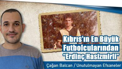 Photo of Kıbrıs'ın En Büyük Futbolcularından Erdinç Hasizmirli
