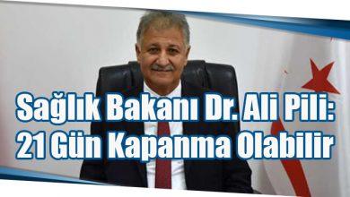 Photo of Sağlık Bakanı Dr. Ali Pilli: 21 Gün Kapanma Olabilir