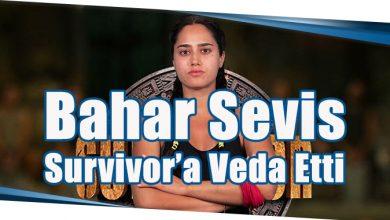 Photo of Bahar Sevis Survivor'a Veda Etti