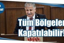 Photo of Tüm Bölgeler Kapatılabilir!