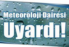 Photo of Meteoroloji Dairesi Uyardı!