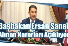 Photo of Başbakan Ersan Saner Alınan Kararları Açıklıyor