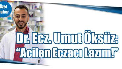 "Photo of Dr. Ecz. Umut Öksüz:""Acilen Eczacı Lazım!"""