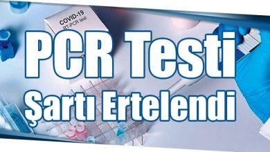 Photo of PCR Testi Şartı Ertelendi
