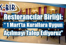 """Photo of Restorancılar Birliği: """" 1 Mart'ta Kurallara Uygun Açılmayı Talep Ediyoruz"""""""