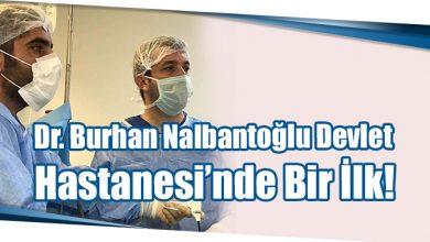Photo of Dr. Burhan Nalbantoğlu Devlet Hastanesi'nde Bir İlk!