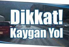 Photo of Dikkat! Kaygan Yol