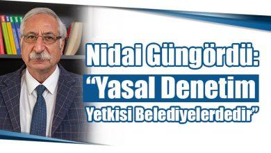 """Photo of Nidai Güngördü: """"Yasal Denetim Yetkisi Belediyelerdedir"""""""