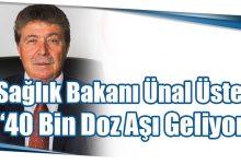 """Photo of Sağlık Bakanı Ünal Üstel: """"40 Bin Doz Aşı Geliyor"""""""