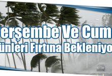 Photo of Perşembe Ve Cuma Günleri Fırtına Bekleniyor!