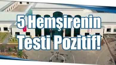 Photo of 5 Hemşirenin Testi Pozitif!