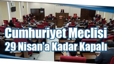 Photo of Cumhuriyet Meclisi 29 Nisan'a Kadar Kapalı