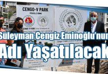 Photo of Süleyman Cengiz Eminoğlu'nun Adı Yaşatılacak