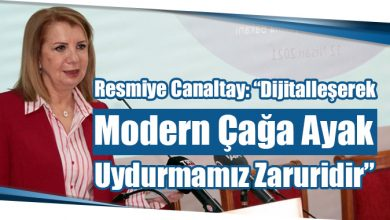 """Photo of Resmiye Canaltay: """"Dijitalleşerek Modern Çağa Ayak Uydurmamız Zaruridir"""""""