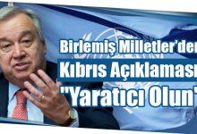 """Photo of Birlemiş Milletler'den Kıbrıs Açıklaması: """"Yaratıcı Olun"""""""