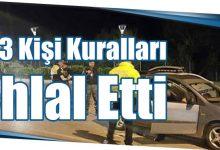 Photo of 43 Kişi Kuralları İhlal Etti