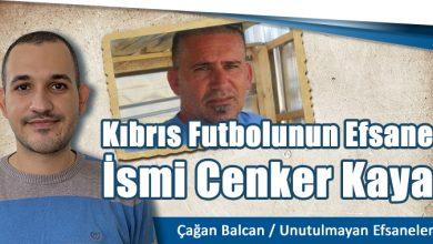 Photo of Kıbrıs Futbolunun Efsane İsmi Cenker Kaya