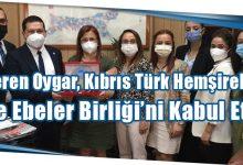 Photo of Deren Oygar, Kıbrıs Türk Hemşireler Ve EbelerBirliği'ni Kabul Etti