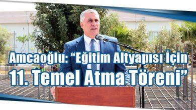 """Photo of Amcaoğlu: """"Eğitim Altyapısı İçin 11. Temel Atma Töreni"""""""