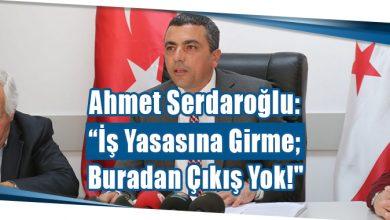 """Photo of Ahmet Serdaroğlu: """"İş Yasasına Girme; Buradan Çıkış Yok"""""""
