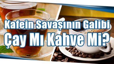 Photo of Kafein Savaşının Galibi Çay Mı Kahve Mi?