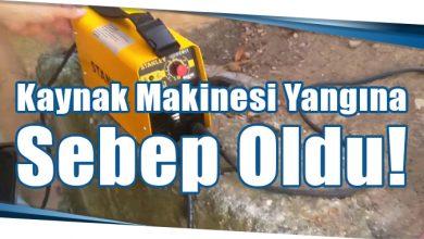 Photo of Kaynak Makinesi Yangına Sebep Oldu!