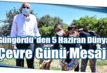 Photo of Güngördü 'den 5 Haziran Dünya Çevre Günü Mesajı