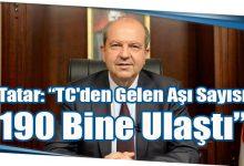 """Photo of Tatar: """"TC'den Gelen Aşı Sayısı 190 Bine Ulaştı"""""""