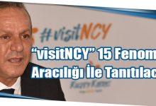 """Photo of """"visitNCY"""" 15 Fenomen Aracılığı İle Tanıtılacak"""
