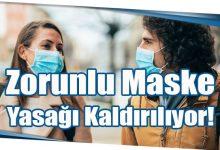 Photo of Zorunlu Maske Yasağı Kaldırılıyor!