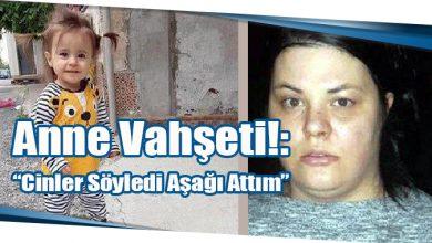 """Photo of Anne Vahşeti!: """"Cinler Söyledi Aşağı Attım"""""""