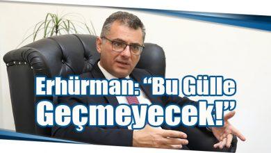 """Photo of Erhürman: """"Bu Gülle Geçmeyecek!"""""""