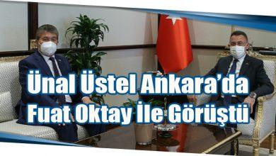 Photo of Ünal Üstel Ankara'da Fuat Oktay İle Görüştü