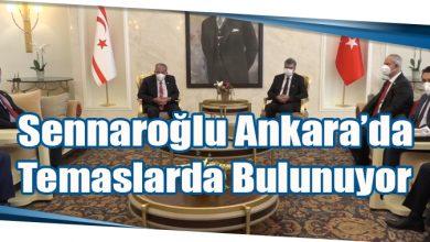 Photo of Sennaroğlu Ankara'da Temaslarda Bulunuyor