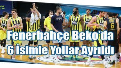 Photo of Fenerbahçe Beko'da 6 İsimle Yollar Ayrıldı