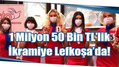 Photo of 1 Milyon 50 Bin TL'lik İkramiye Lefkoşa'da!