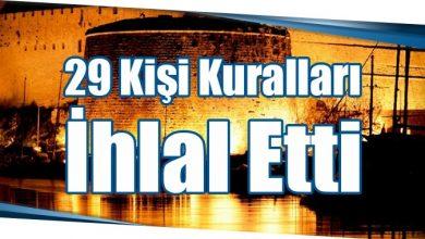 Photo of 29 Kişi Kuralları İhlal Etti
