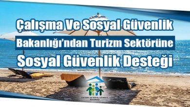 Photo of Çalışma ve Sosyal Güvenlik Bakanlığı'ndan Turizm Sektörüne Sosyal Güvenlik Desteği