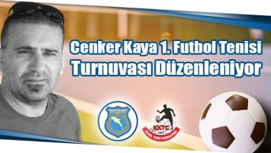 Photo of Cenker Kaya 1. Futbol Tenisi Turnuvası Düzenleniyor